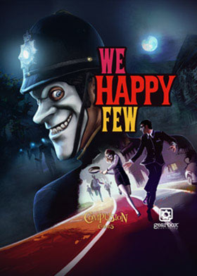 We Happy Few is the tale of a plucky bunch of moderately terrible people trying to escape from a lifetime of cheerful denial in the city of Wellington Wells.
