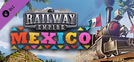 Railway Empire: Mexico (DLC)