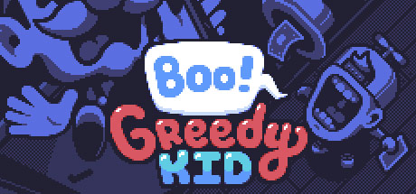 Boo! Greedy Kids