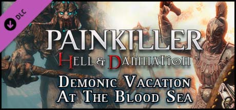 Painkiller Hell & Damnation - Demonic Vacation at the Blood Sea (DLC 6)