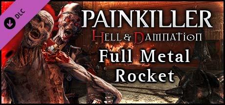 Painkiller Hell & Damnation - Full Metal Rocket (DLC 4)