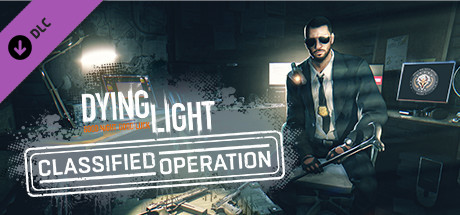 Dying Light - Classified Operation Bundle (DLC)